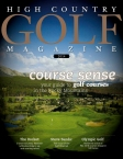 Sebastian Foltz's work for High Country Golf includes a feature story on Rio Olympic golf course designer Gil Hanse, as well as a story on golf tips from Colorado golf course pros.
